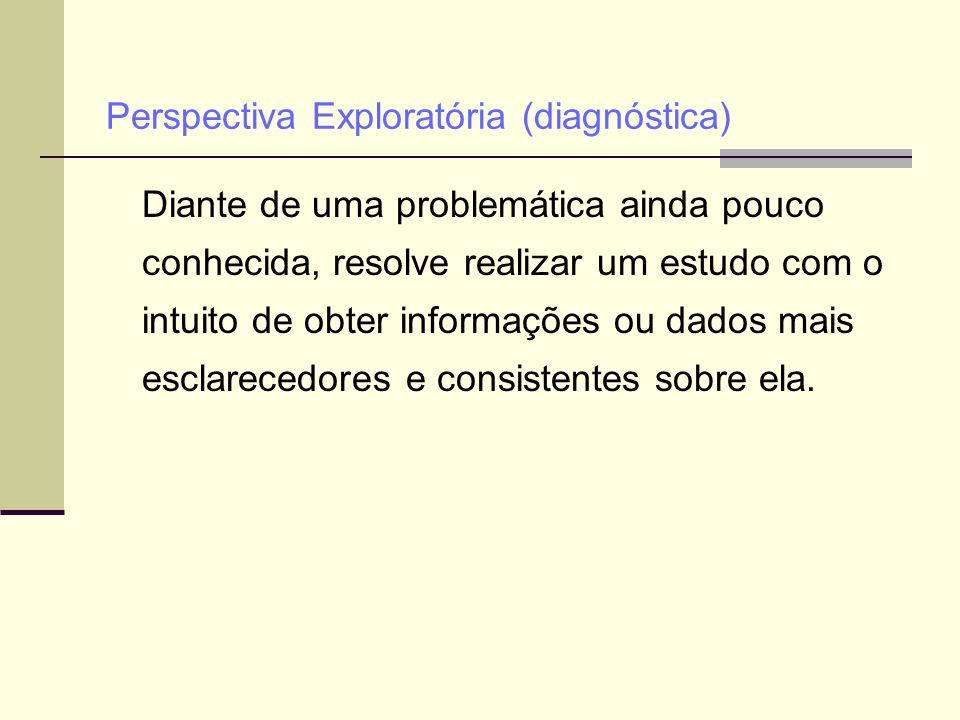 Perspectiva Exploratória (diagnóstica)