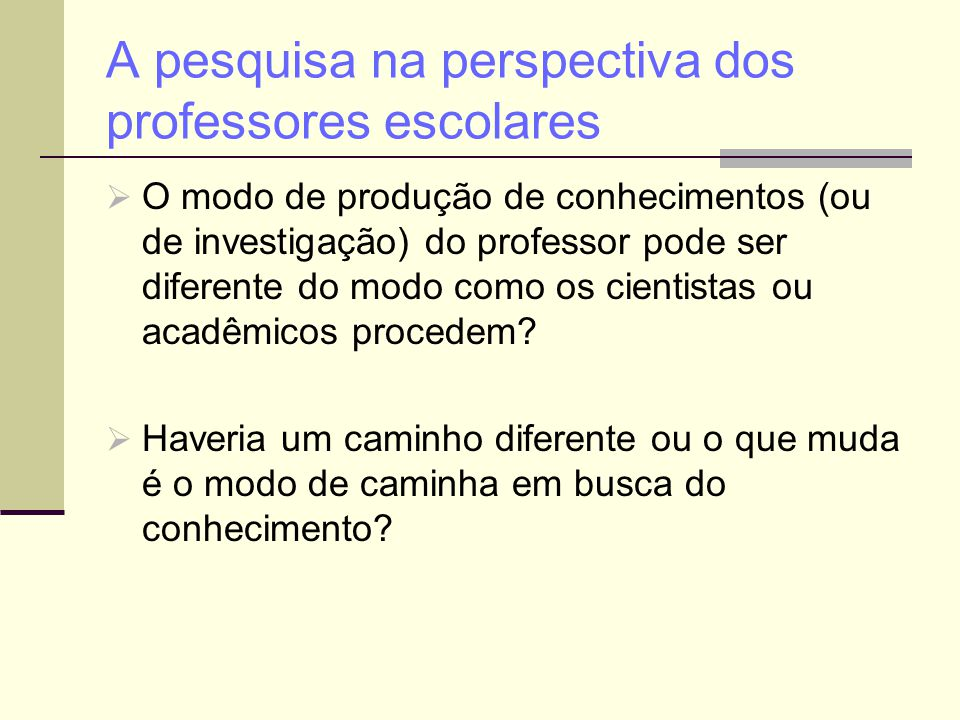 A pesquisa na perspectiva dos professores escolares