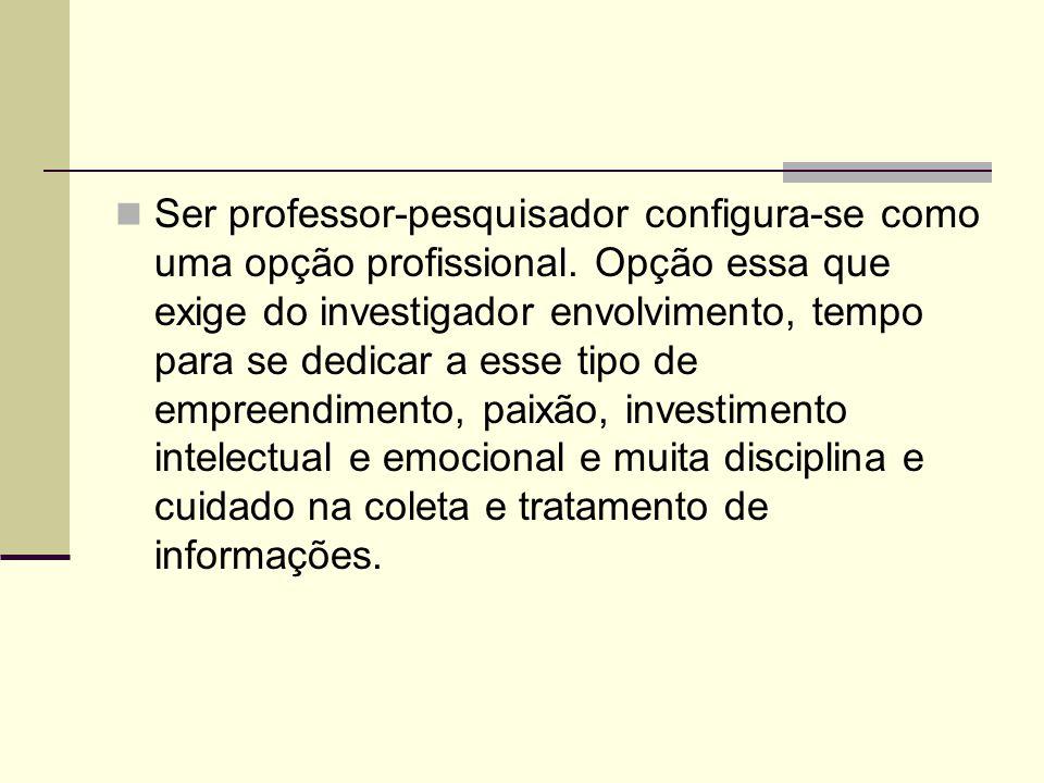 Ser professor-pesquisador configura-se como uma opção profissional