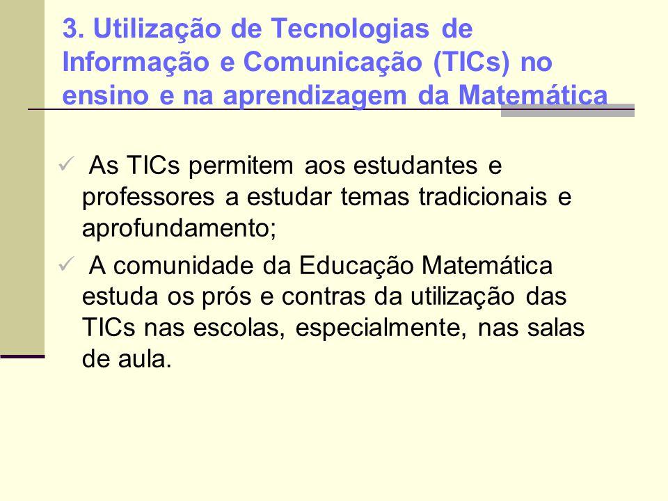 3. Utilização de Tecnologias de Informação e Comunicação (TICs) no ensino e na aprendizagem da Matemática