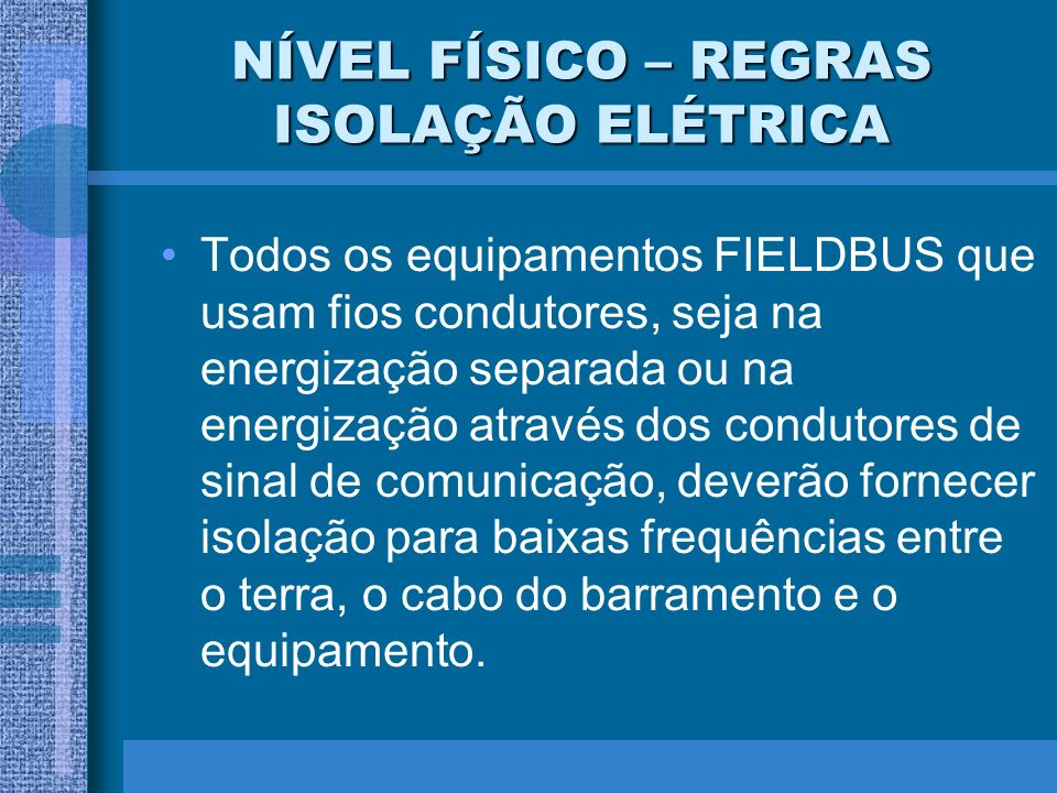 NÍVEL FÍSICO – REGRAS ISOLAÇÃO ELÉTRICA
