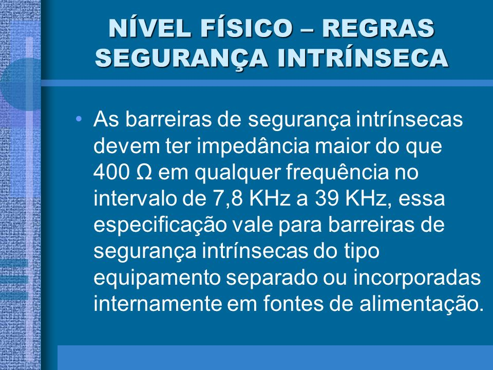 NÍVEL FÍSICO – REGRAS SEGURANÇA INTRÍNSECA