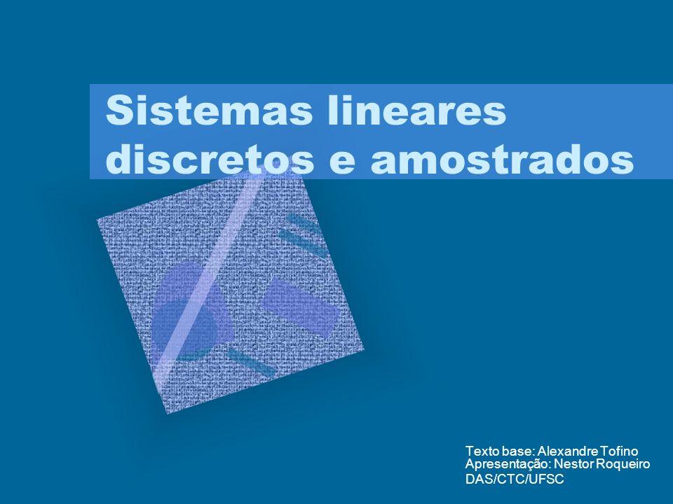 Sistemas lineares discretos e amostrados