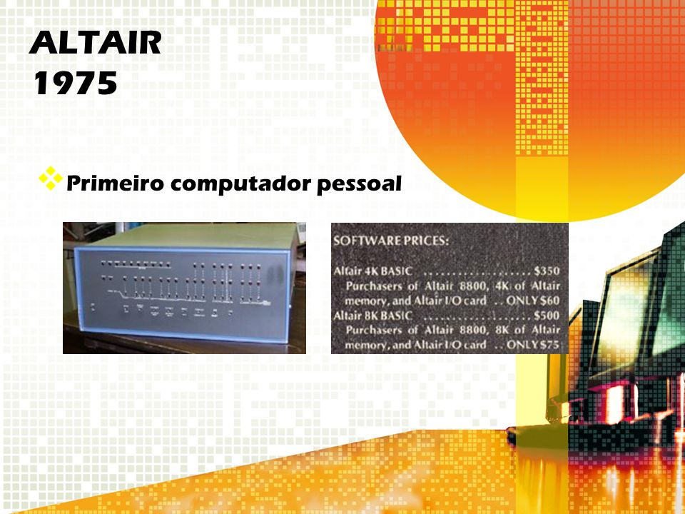 ALTAIR 1975 Primeiro computador pessoal