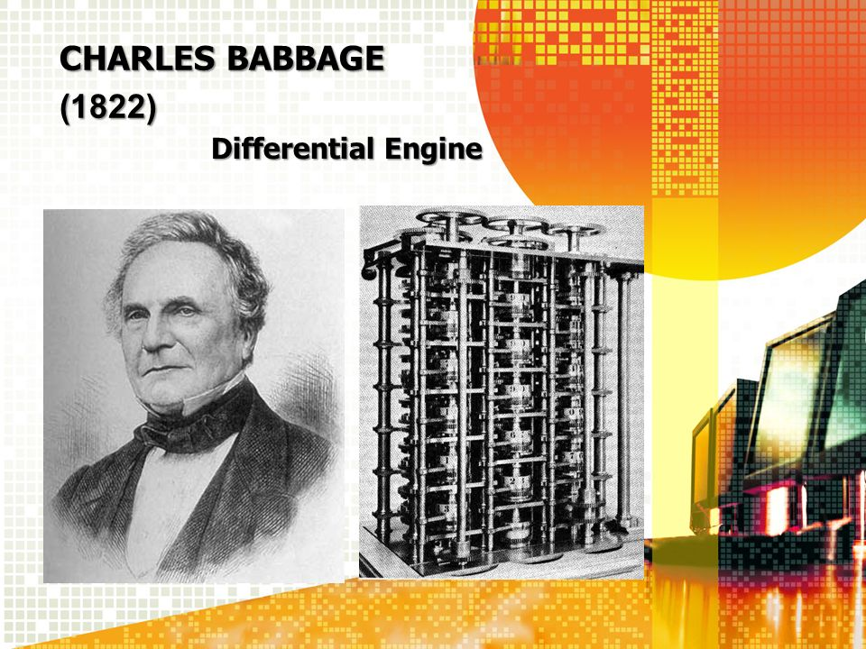 Charles Babbage (1822) Differential Engine