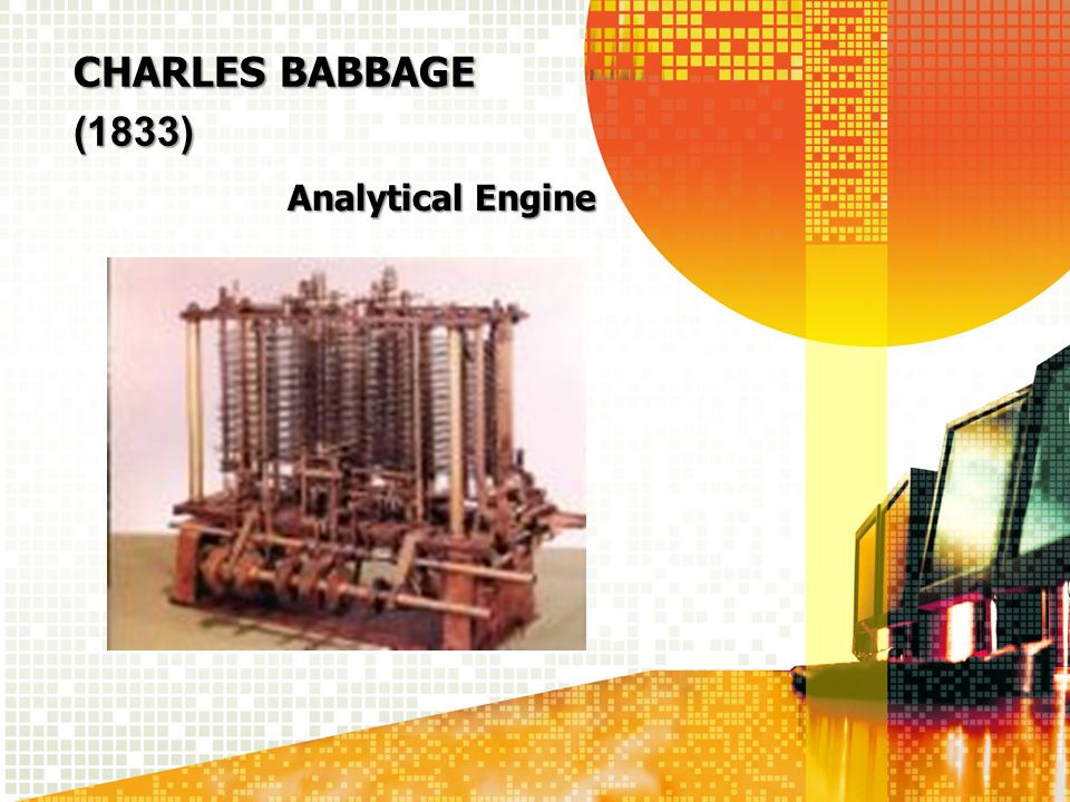 Charles Babbage (1833) Analytical Engine