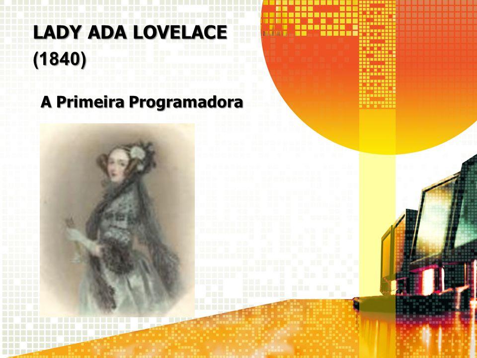Lady ada lovelace (1840) A Primeira Programadora