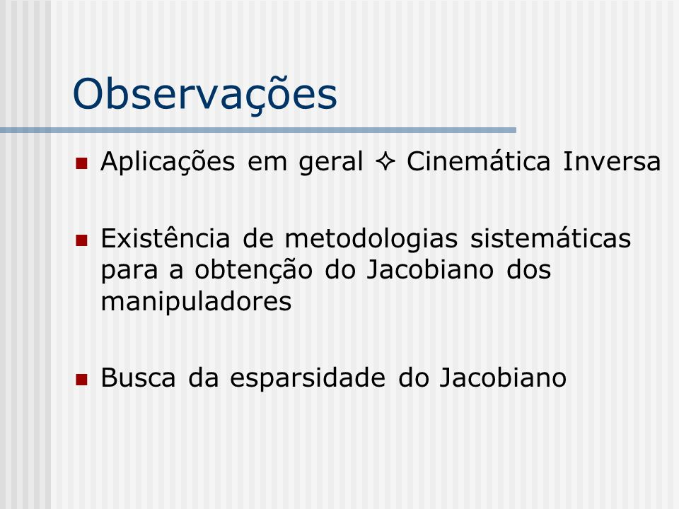 Observações Aplicações em geral  Cinemática Inversa
