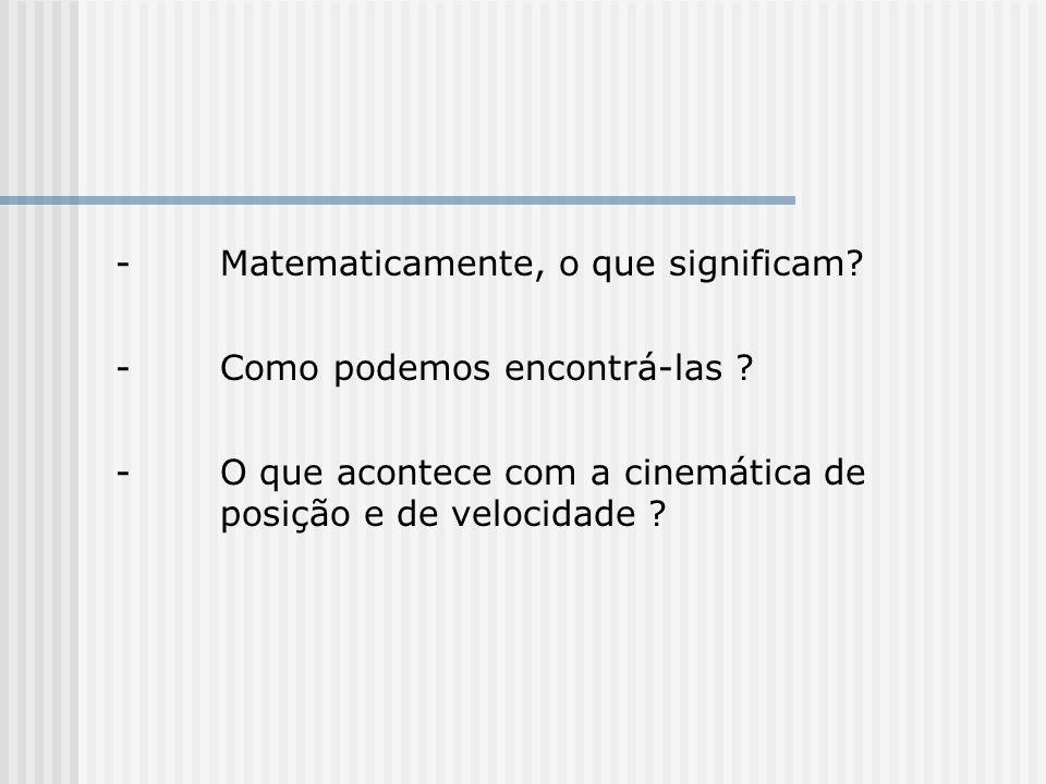 - Matematicamente, o que significam
