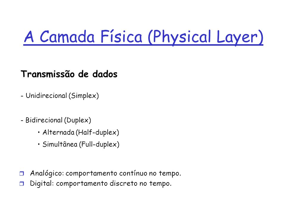 A Camada Física (Physical Layer)