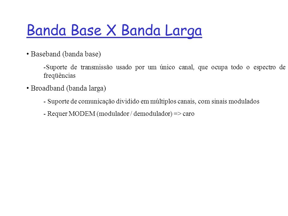 Banda Base X Banda Larga