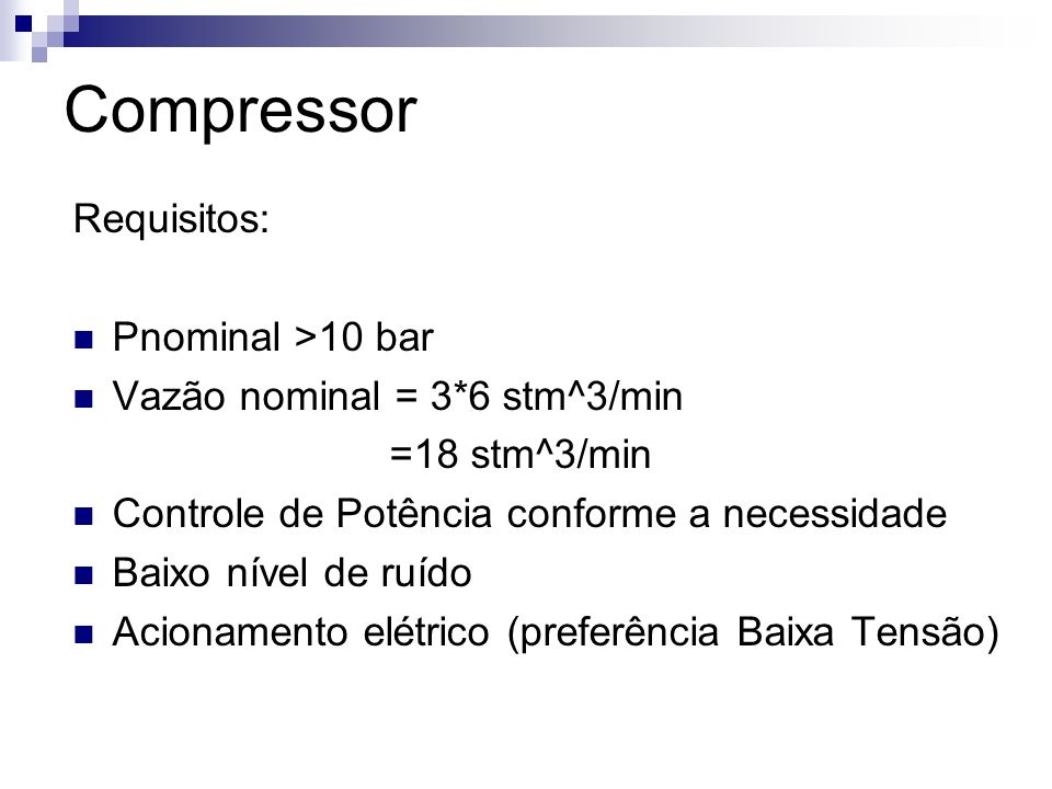 Compressor Requisitos: Pnominal >10 bar