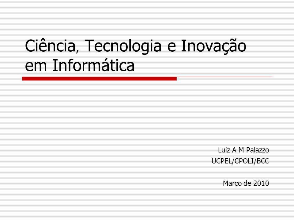 Ciência, Tecnologia e Inovação em Informática