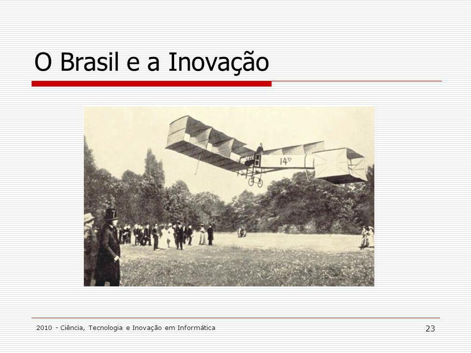 O Brasil e a Inovação 2010 - Ciência, Tecnologia e Inovação em Informática