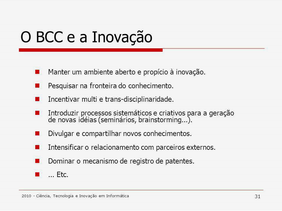 O BCC e a Inovação Manter um ambiente aberto e propício à inovação.
