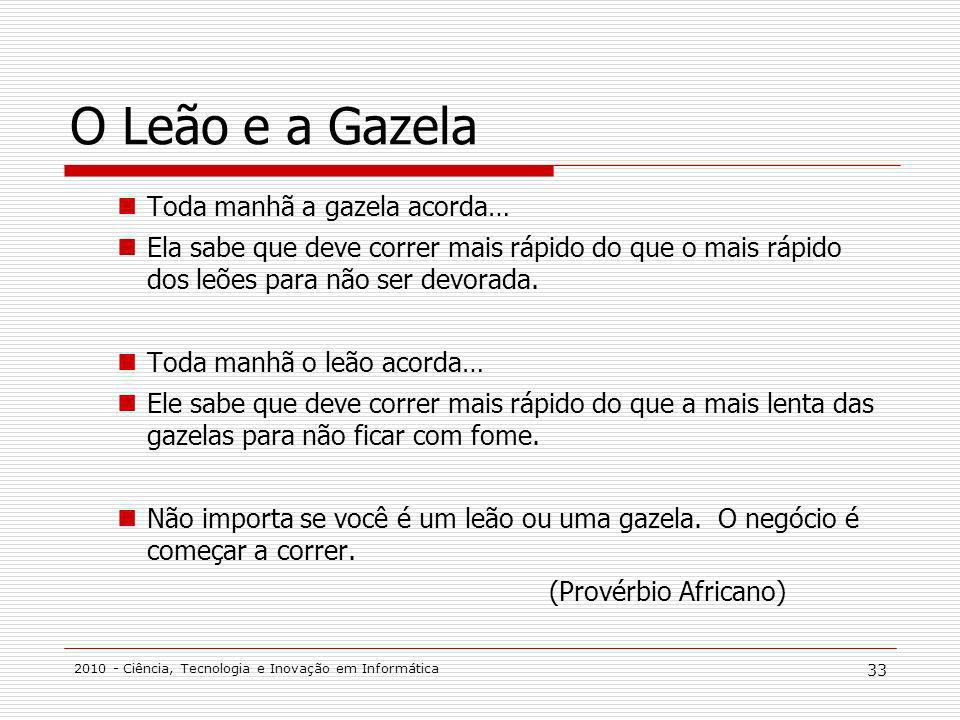 O Leão e a Gazela Toda manhã a gazela acorda…