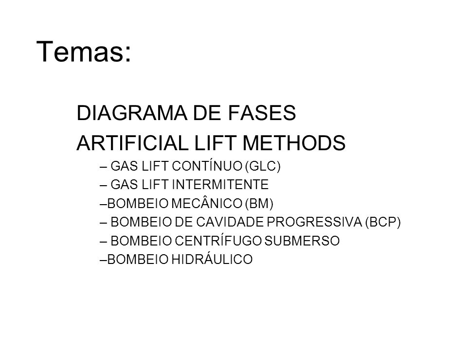 Temas: DIAGRAMA DE FASES ARTIFICIAL LIFT METHODS