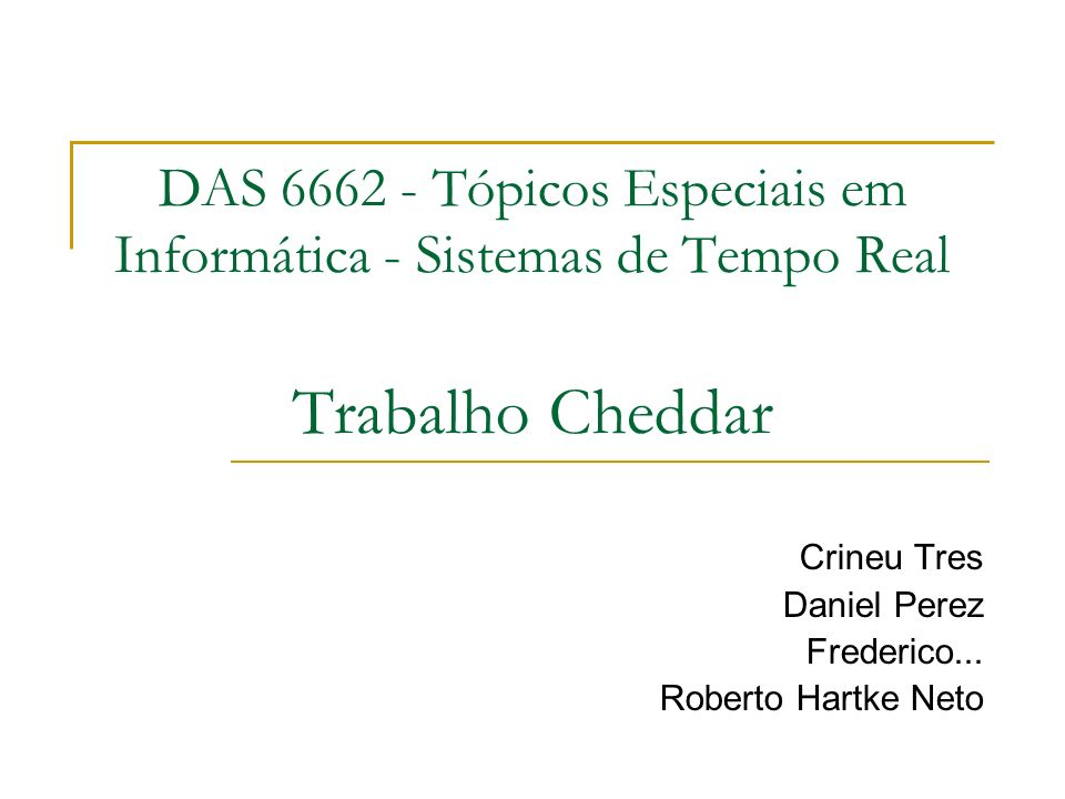 Crineu Tres Daniel Perez Frederico... Roberto Hartke Neto