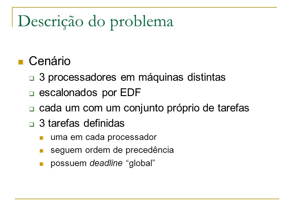 Descrição do problema Cenário 3 processadores em máquinas distintas