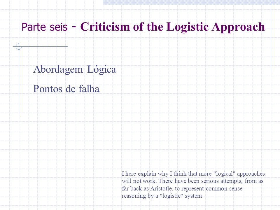 Parte seis - Criticism of the Logistic Approach
