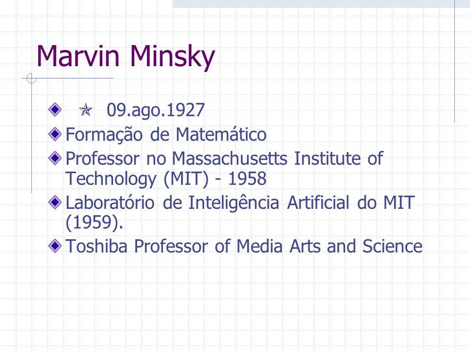 Marvin Minsky  09.ago.1927 Formação de Matemático