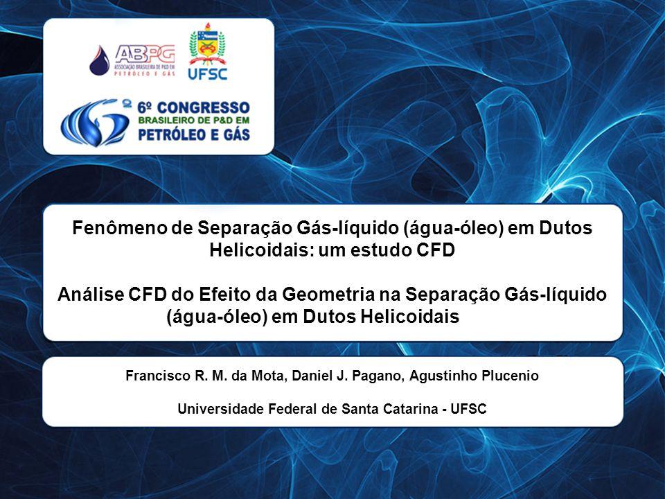 Fenômeno de Separação Gás-líquido (água-óleo) em Dutos Helicoidais: um estudo CFD