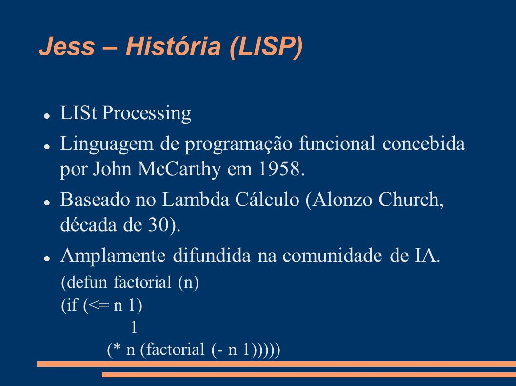 Jess – História (LISP) LISt Processing