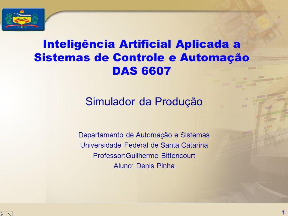 Inteligência Artificial Aplicada a Sistemas de Controle e Automação DAS 6607