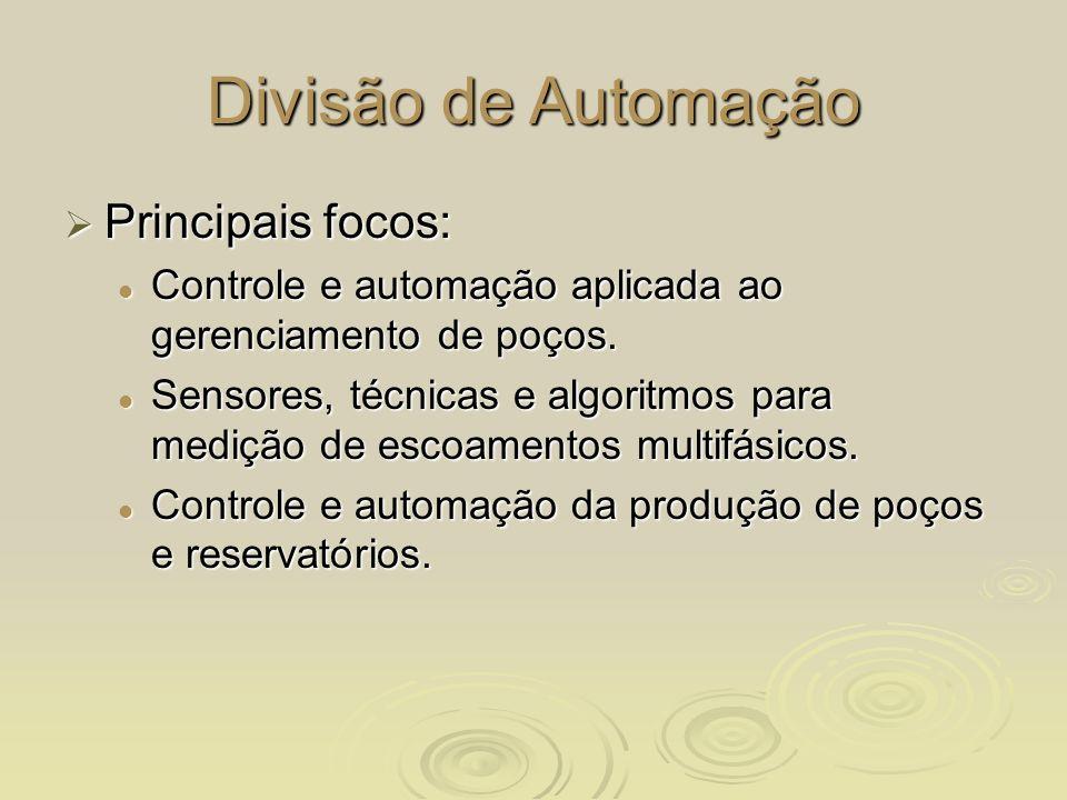Divisão de Automação Principais focos:
