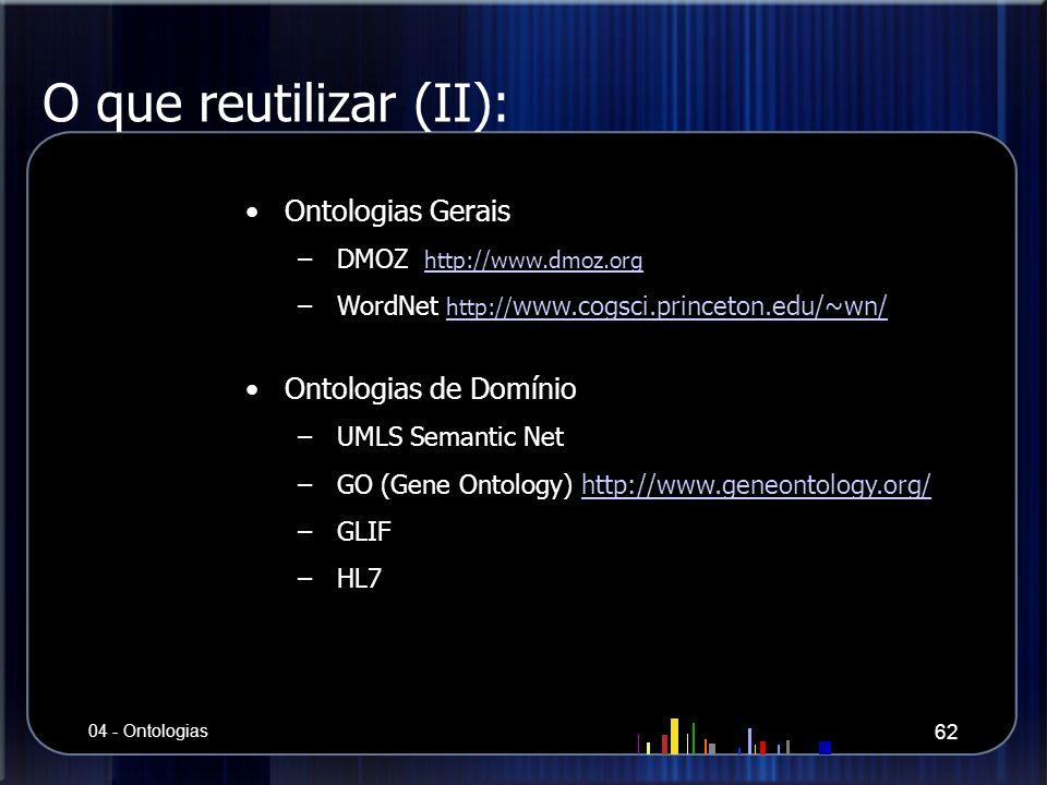 O que reutilizar (II): Ontologias Gerais Ontologias de Domínio