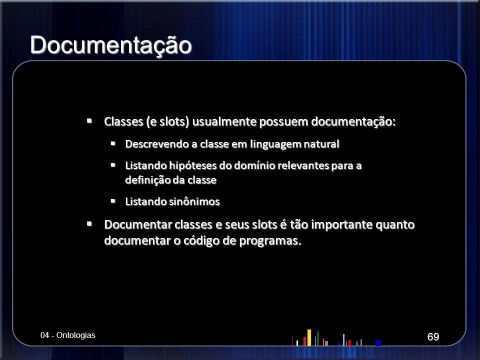 Documentação Classes (e slots) usualmente possuem documentação: