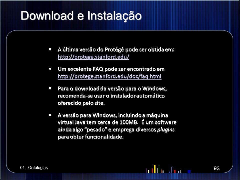 Download e Instalação A última versão do Protégé pode ser obtida em: http://protege.stanford.edu/
