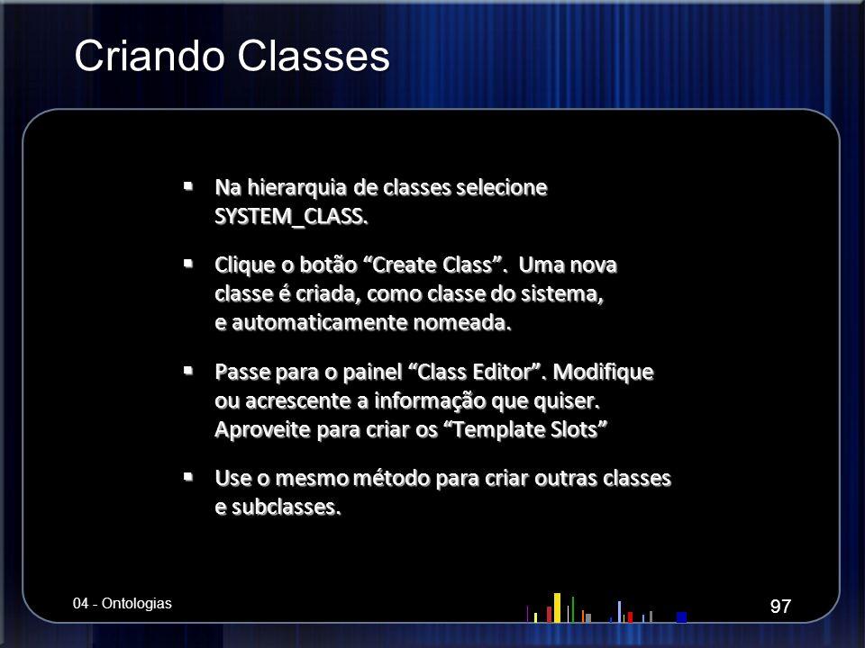 Criando Classes Na hierarquia de classes selecione SYSTEM_CLASS.