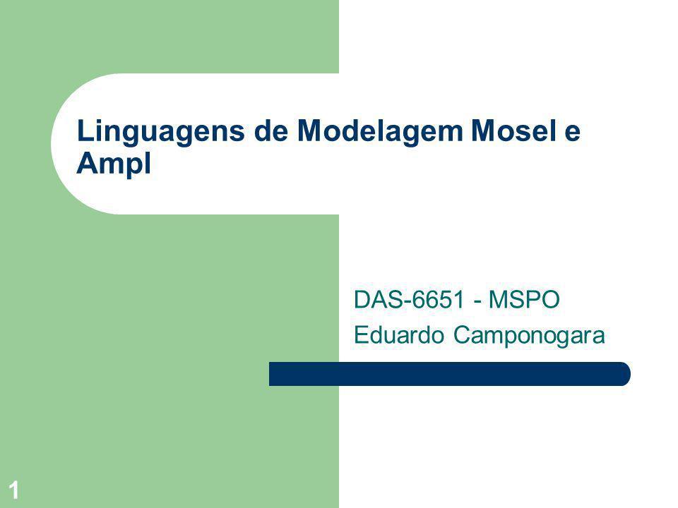 Linguagens de Modelagem Mosel e Ampl