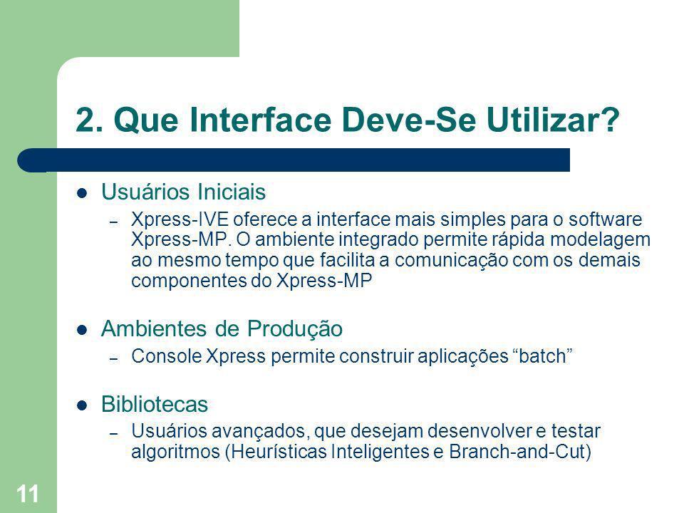 2. Que Interface Deve-Se Utilizar