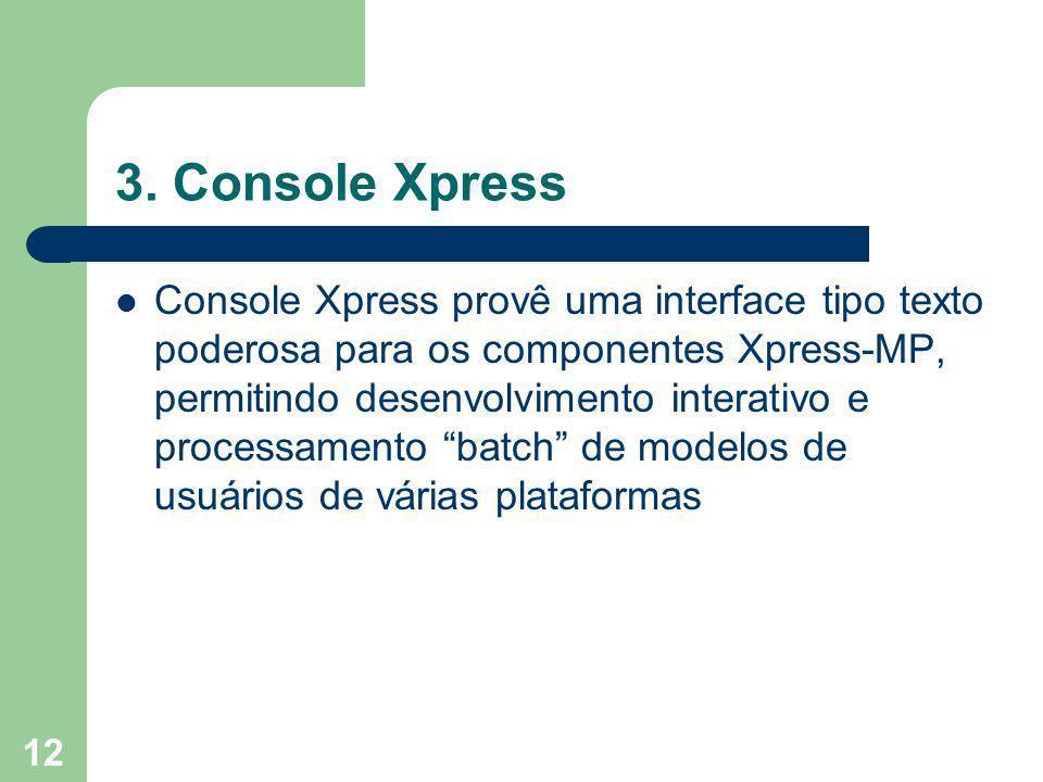 3. Console Xpress
