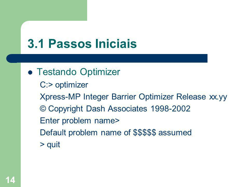 3.1 Passos Iniciais Testando Optimizer C:> optimizer