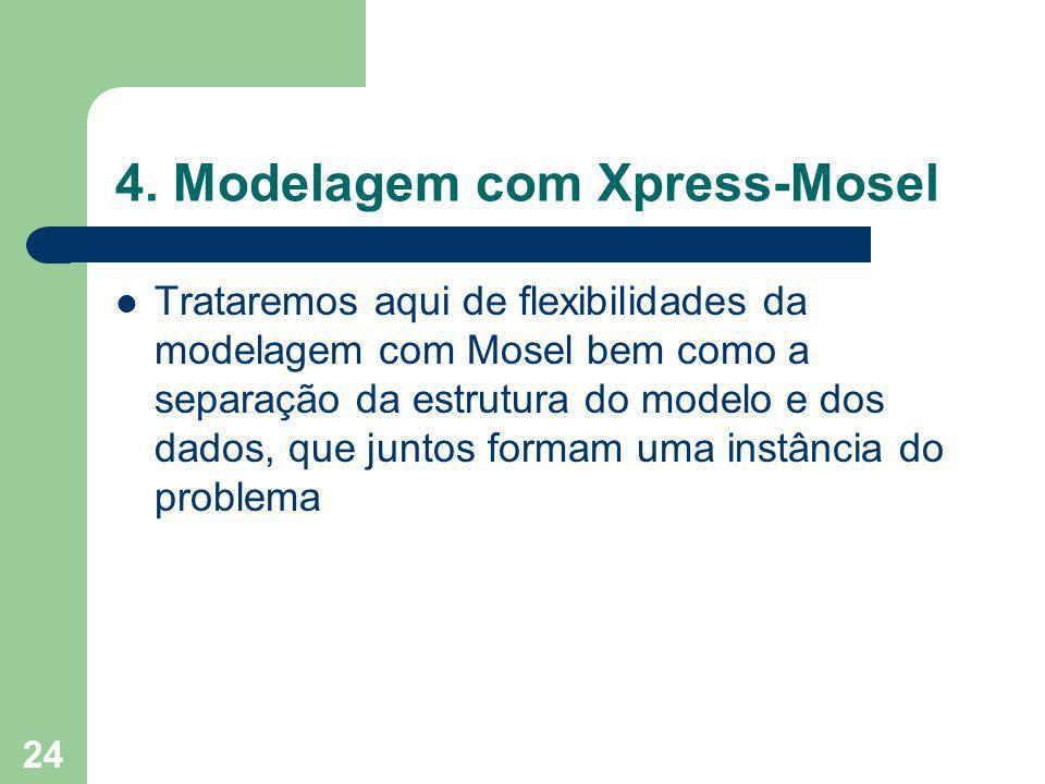 4. Modelagem com Xpress-Mosel