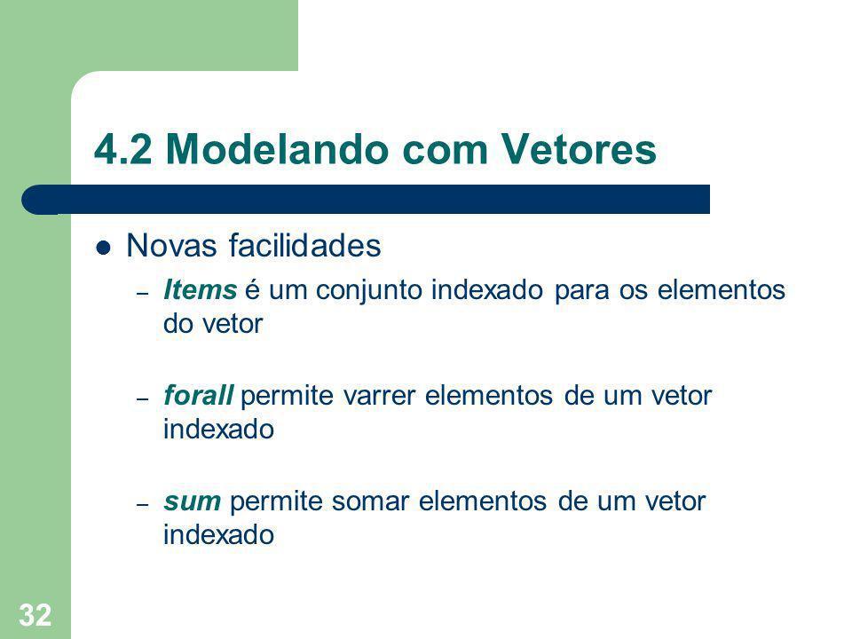 4.2 Modelando com Vetores Novas facilidades