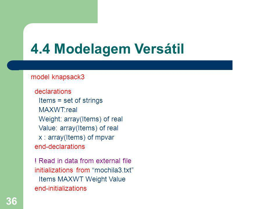 4.4 Modelagem Versátil model knapsack3 declarations