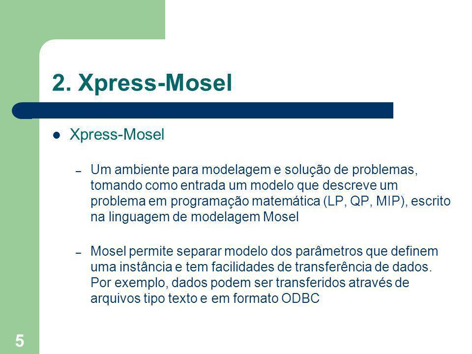 2. Xpress-Mosel Xpress-Mosel