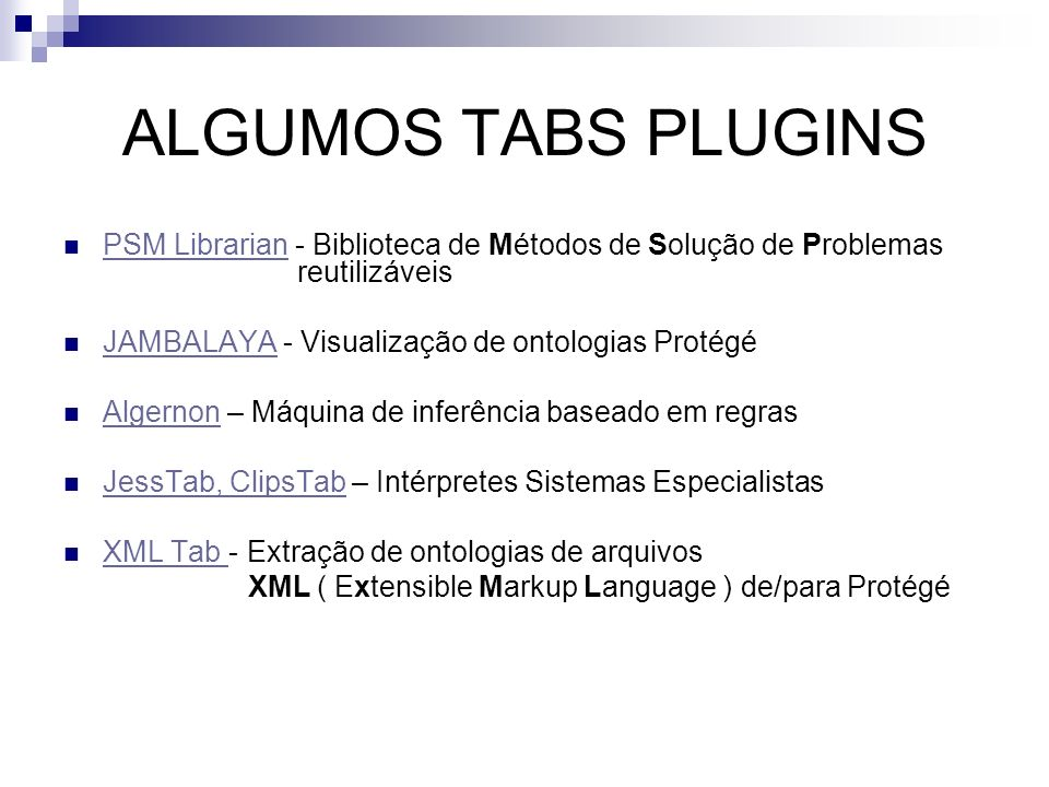 ALGUMOS TABS PLUGINS PSM Librarian - Biblioteca de Métodos de Solução de Problemas reutilizáveis.