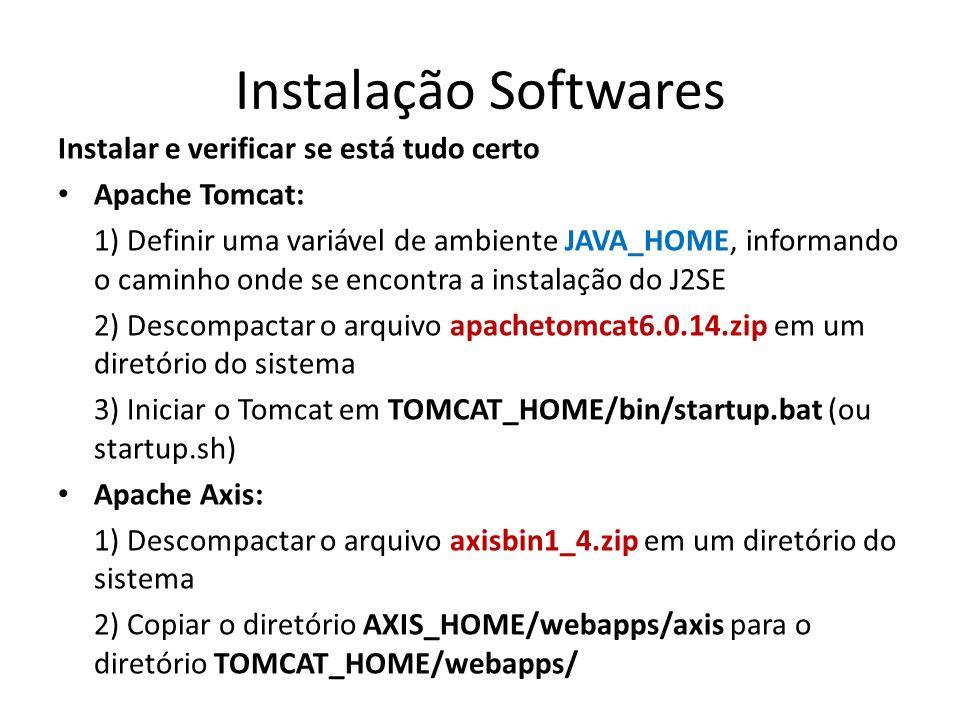 Instalação Softwares Instalar e verificar se está tudo certo