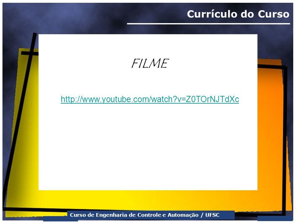 Currículo do Curso FILME http://www.youtube.com/watch v=Z0TOrNJTdXc