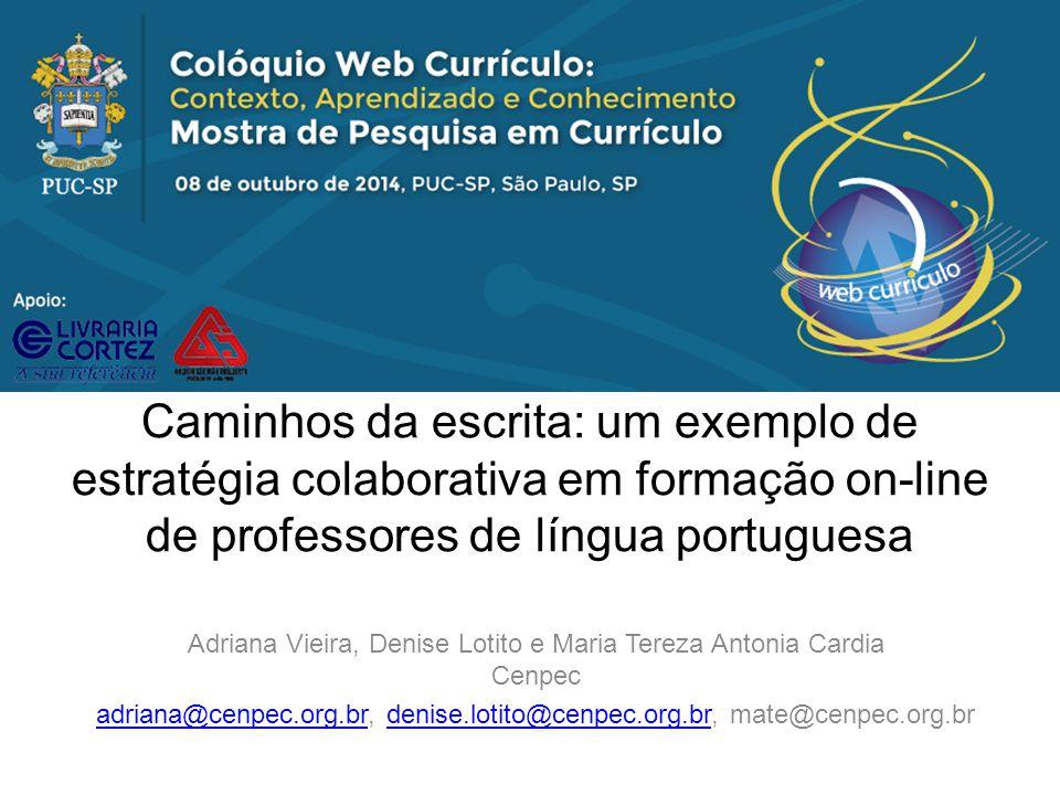 Realização Caminhos da escrita: um exemplo de estratégia colaborativa em formação on-line de professores de língua portuguesa.