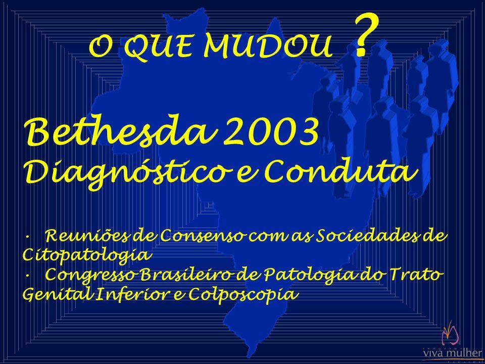 Bethesda 2003 O QUE MUDOU Diagnóstico e Conduta