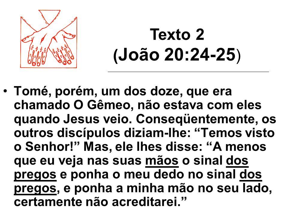 Texto 2 (João 20:24-25)