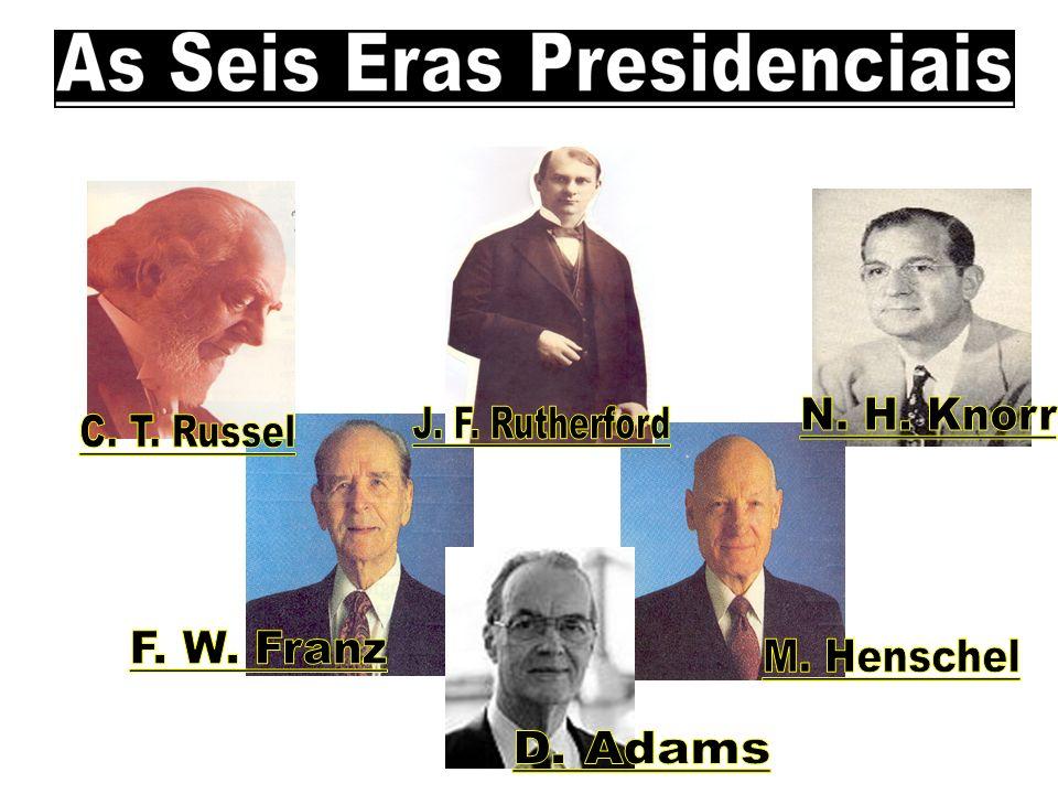 N. H. Knorr J. F. Rutherford C. T. Russel F. W. Franz M. Henschel D. Adams