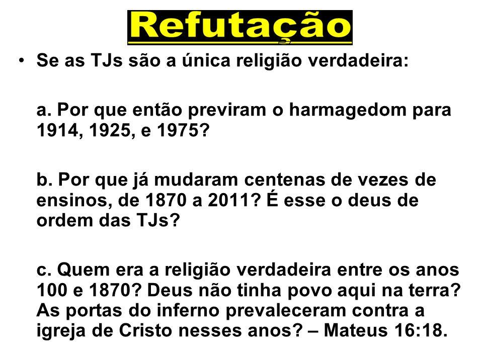 Se as TJs são a única religião verdadeira: