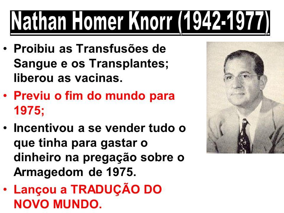 Proibiu as Transfusões de Sangue e os Transplantes; liberou as vacinas.